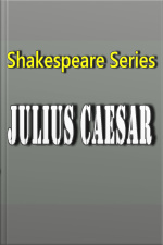 Julius Caesar Shakespeare Series
