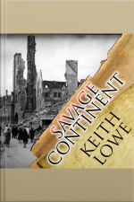 Savage Continent Europe in the Aftermath of World War II