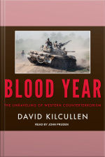 Blood Year The Unraveling of Western Counterterrorism