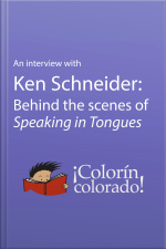 An Interview with Ken Schneider Behind the Scenes of Speaking in Tongues
