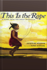 This is the Rope A Story From The Great Migration
