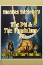 America Before TV - The Pit  The Pendulum #2