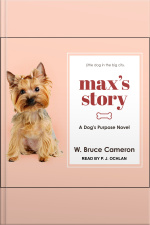 Max's Story A Dog's Purpose Novel