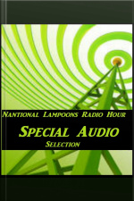 Nantional Lampoons Radio Hour Episode 49