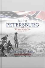 On to Petersburg Grant and Lee, June 4-15, 1864