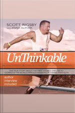 Unthinkable The Scott Rigsby Story