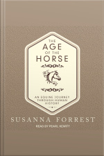 The Age of the Horse An Equine Journey Through Human History