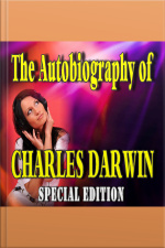 The Autobiography of Charles Darwin (Special Edition)