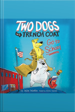 Two Dogs in a Trench Coat Go to School Two Dogs in a Trench Coat, Book 1