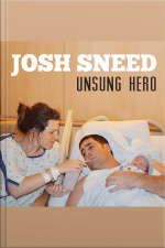 Josh Sneed: Unsung Hero