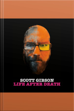 Scott Gibson: Life After Death