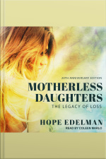 Motherless Daughters, 20th Anniversary Edition The Legacy of Loss