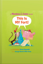 Monkey  Cake: This Is My Fort A Monkey  Cake Book