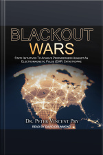 Blackout Wars State Initiatives to Achieve Preparedness Against an Electromagnetic Pulse (EMP) Catastrophe