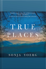True Places A Novel