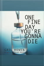 One Fine Day Youre Gonna Die