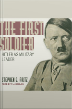 The First Soldier Hitler as Military Leader