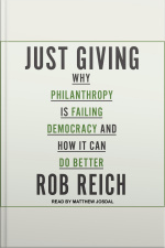 Just Giving Why Philanthropy Is Failing Democracy and How It Can Do Better
