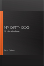 My Dirty Dog My Informative Essay