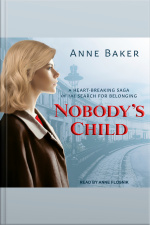 Nobodys Child A Heart-Breaking Saga Of The Search For Belonging