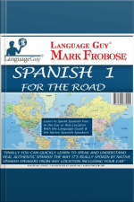 Spanish 1 for the Road Learn to Speak Spanish Fast in the Car or Any Location with the Language Guy®  His Native Spanish Speakers