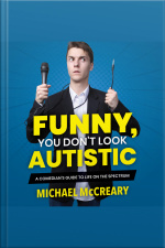 Funny, You Dont Look Autistic A Comedians Guide to Life on the Spectrum