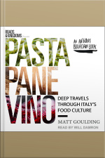 Pasta, Pane, Vino Deep Travels Through Italys Food Culture