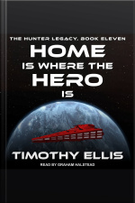 Home Is Where The Hero Is The Hunter Legacy, Book Eleven