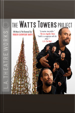 The Watts Towers Project