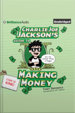 Charlie Joe Jacksons Guide to Making Money Cash Is King