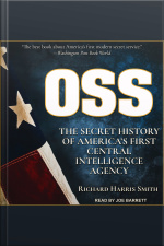 OSS The Secret History of Americas First Central Intelligence Agency
