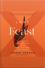Lost Feast Culinary Extinction And The Future Of Food