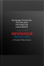 Danger Of Coal Ash, The Toxic Dust The Fossil Fuel Leaves Behind, The