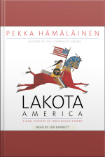 Lakota America A New History of Indigenous Power
