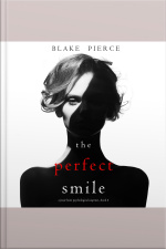 The Perfect Smile (A Jessie Hunt Psychological Suspense Thriller—Book Four)