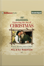 Exploring the Joy of Christmas A Duck Commander Faith and Family Field Guide