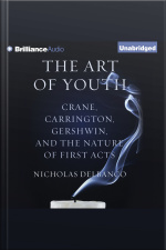 The Art of Youth Crane, Carrington, Gershwin, and the Nature of First Acts