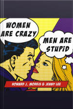 Women Are Crazy, Men Are Stupid The Simple Truth to a Complicated Relationship
