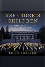 Aspergers Children The Origins of Autism in Nazi Vienna