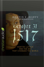 October 31, 1517 Martin Luther and the Day That Changed the World