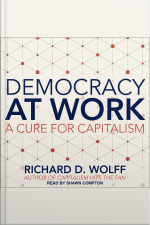 Democracy at Work A Cure for Capitalism