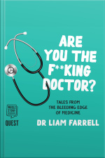 Are you the F**king Doctor? Tales from the bleeding edge of medicine
