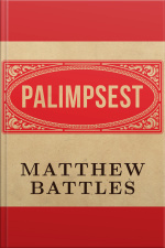 Palimpsest A History of the Written Word