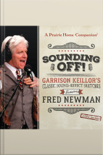 Sounding Off! Garrison Keillors Classic Sound Effect Sketches featuring Fred Newman