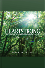 Heartstrong Overcome Obstacles and Live Life to the Fullest