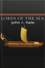 Lords of the Sea The Epic Story of the Athenian Navy and the Birth of Democracy