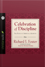 Celebration of Discipline The Path to Spiritual Growth
