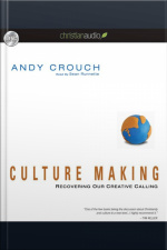 Culture Making Recovering Our Creative Calling