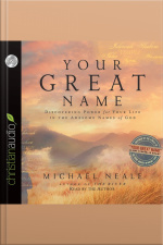 Your Great Name Discovering Power for Your Life in the Awesome Names of God