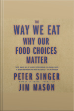 The Way We Eat Why Our Food Choices Matter